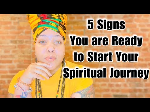 Spirituality: 5 Sign You are Ready to Start Your Spiritual Journey