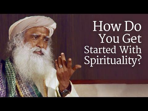 How Do You Get Started With Spirituality? | Sadhguru