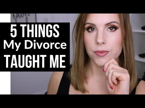 5 Things My Divorce Taught Me // Life Lessons You Should Know